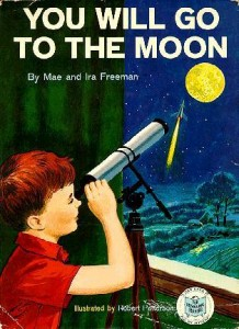 You will Go to the Moon by Mae and Ira Freeman