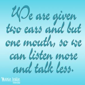 listen more and talk less