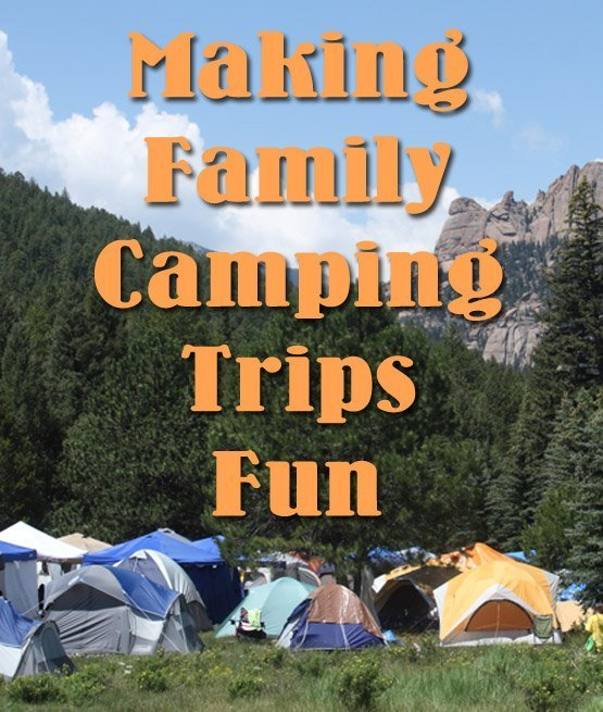 Making Family Camping Trips Fun