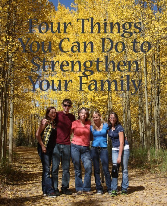 Four Things You Can Do to Strengthen Your Family