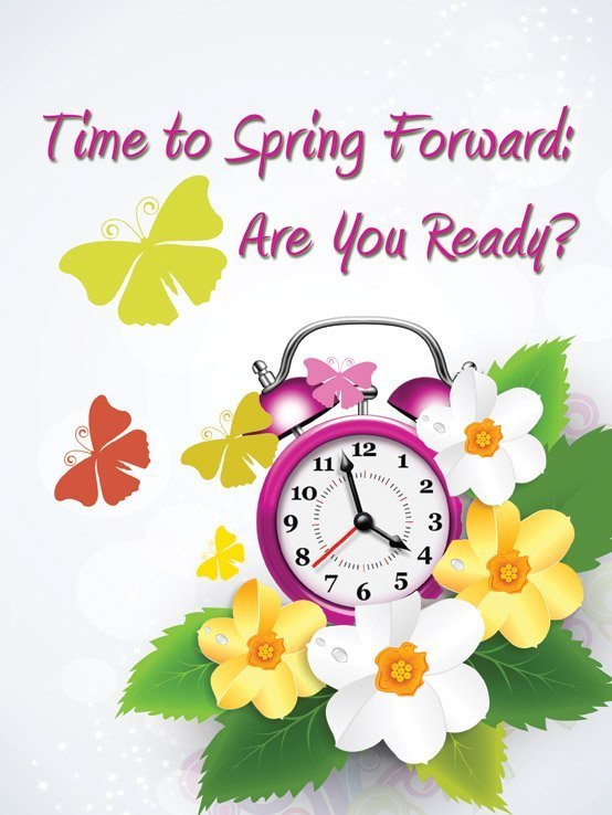 Time to Spring Forward: Are You Ready?