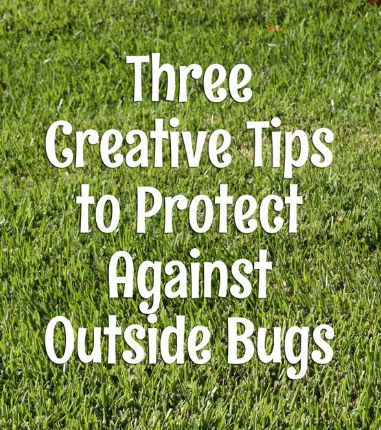 3 Creative Tips to Protect Against Outside Bugs