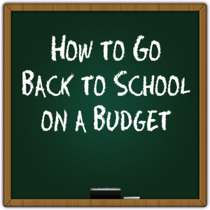 How to Go Back to School on a Budget